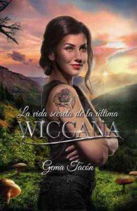 La vida secreta de la última wiccana – Gema Tacón [ePub & Kindle]