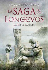 La vieja familia: La saga de los longevos – Eva García Sáenz de Urturi [ePub & Kindle]