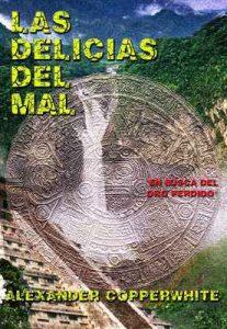 Las delicias del mal: En busca del oro perdido – Alexander Copperwhite, María José Moreno [ePub & Kindle]