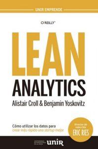 Lean Analytics: Cómo utilizar los datos para crear más rápido una startup mejor (UNIR Emprende) – Alistair Croll, Javier López Manzano [ePub & Kindle]
