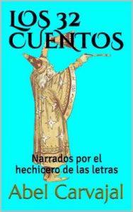 Los 32 cuentos: Narrados por el hechicero de las letras – Abel Carvajal [ePub & Kindle]