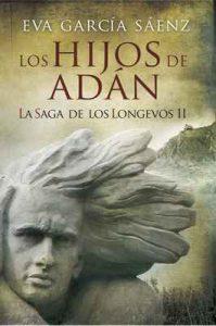 Los Hijos de Adán: La saga de los longevos 2 – Eva García Sáenz [ePub & Kindle]