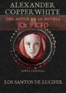 Los Santos de Lucifer: Santa Tristeza (Relato nº 2) – Alexander Copperwhite [ePub & Kindle]