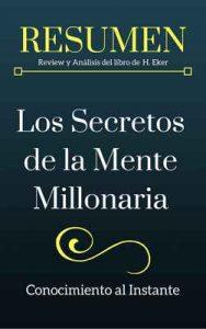 Los Secretos de la mente millonaria – RESUMEN: Review y Análisis del libro de Harv. Eker: Domina el juego mental de la riqueza – Conocimiento al Instante [ePub & Kindle]