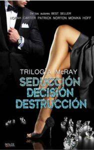 MacRay (Seducción – Decisión – Destrucción): Trilogía completa (Trilogía MacRay) – Norah Carter, Monika Hoff [ePub & Kindle]