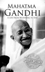 Mahatma Gandhi: A Life From Beginning to End – Hourly History [ePub & Kindle] [English]
