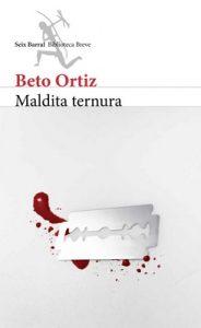 Maldita Ternura – Beto Ortiz [ePub & Kindle]