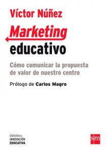 Marketing educativo (eBook-ePub): Cómo comunicar la propuesta de valor de nuestro centro (Biblioteca Innovación Educativa) – Víctor Núñez Fernández [ePub & Kindle]