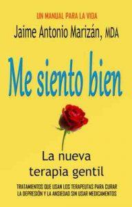 Me siento bien: La terapia gentil – Jaime Antonio Marizán [ePub & Kindle]