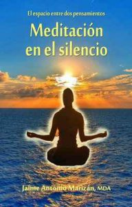 Meditación en el silencio: El espacio entre dos pensamientos – Jaime Antonio Marizán [ePub & Kindle]