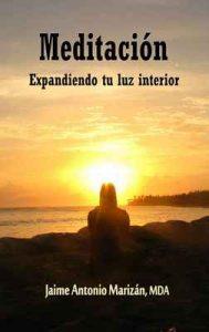 Meditacion: Expandiendo tu luz interior – Jaime Antonio Marizan [ePub & Kindle]