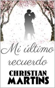 Mi último recuerdo – Christian Martins [ePub & Kindle]