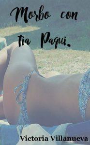 Morbo con tía Paqui – Victoria Villanueva [ePub & Kindle]