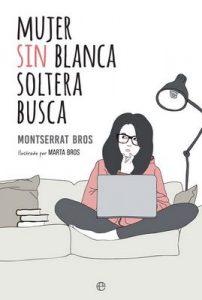 Mujer sin blanca soltera busca – Montserrat Bros, Marta Bros Soler [ePub & Kindle]