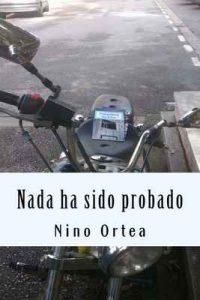 Nada ha sido probado: Volume 1 (Antología de relatos y cuentos) – Nino Ortea [ePub & Kindle]