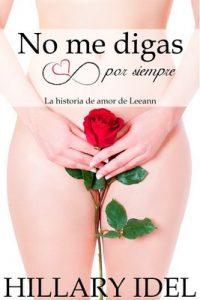 No me digas por siempre: La Historia de amor de Leeann (Volumen 1) – Hillary Idel [ePub & Kindle]