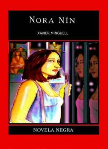 Nora Nin (Detective Orellana n° 2) – Xavier Minguell [ePub & Kindle]