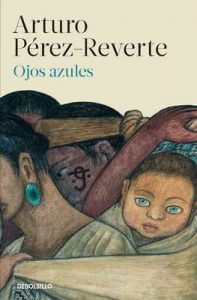 Ojos azules – Arturo Pérez-Reverte [ePub & Kindle]