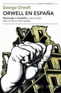"""Orwell en España: """"Homenaje a Cataluña"""" y otros escritos sobre la guerra civil española (Volumen Independiente) – Antonio-Prometeo Moya, George Orwell [ePub & Kindle]"""