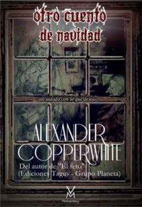Otro cuento de Navidad: Cuidado con lo que deseas – Alexander Copperwhite, Víctor Manuel Mirete Ramallo [ePub & Kindle]