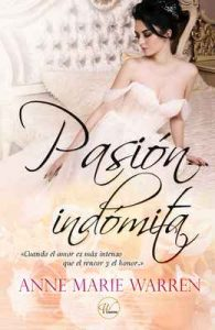 Pasión indómita – Anne Marie Warren [ePub & Kindle]