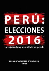 Perú: elecciones 2016: Un país dividido y un resultado inesperado – Fernando Tuesta Soldevilla [ePub & Kindle]