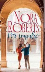 Por impulso – Nora Roberts [ePub & Kindle]