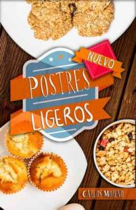 Postres Ligeros: Recetas fáciles para postres saludables – Carlos Moreno [ePub & Kindle]