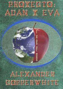 Proyecto: Adán y Eva – Alexander Copperwhite [ePub & Kindle]