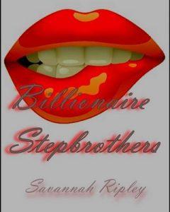 ROMANCE: El multimillonario hermanastros LIBROS 1-3: Ashley vuelve a casa para las vacaciones, de nuevo, pero primero … (El multimillonario de Savannah Ripley Serie hermanastros) – Savannah Ripley [ePub & Kindle]