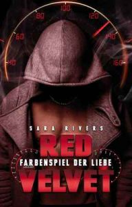 Red Velvet: Farbenspiel der Liebe: by Sara Rivers – Sarah Stankewitz [ePub & Kindle] [German]