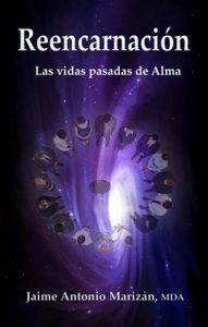 Reencarnación: Las vidas pasadas de Alma – Jaime Antonio Marizan [ePub & Kindle]