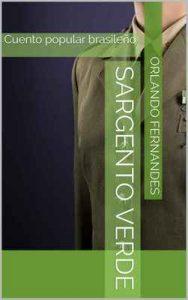 Sargento Verde: Cuento popular brasileño – Orlando Fernandes [ePub & Kindle]