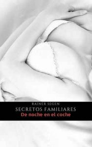 Secretos Familiares: De noche en el coche – Rainer Segen [ePub & Kindle]