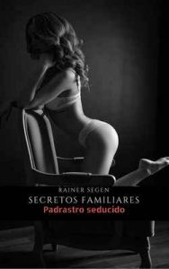 Secretos Familiares: Padrastro seducido – Rainer Segen [ePub & Kindle]