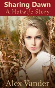 Sharing Dawn: A Hotwife Story (Hotwives Book 1) – Alex Vander [ePub & Kindle] [English]