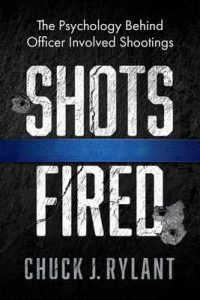 Shots Fired: The Psychology Behind Officer Involved Shootings – Chuck Rylant [ePub & Kindle] [English]