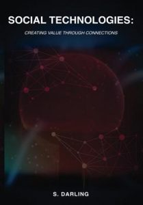 Social Technologies: Creating Value Through Connections – S Darling [ePub & Kindle] [English]