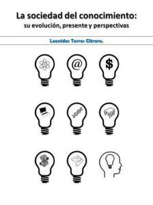 Sociedad del conocimiento: su evolución, presente y perspectivas – Leonidas Torres Citraro [ePub & Kindle]