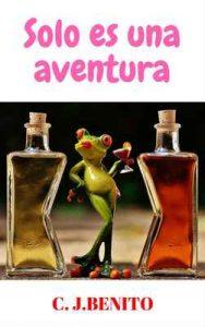 Solo es una aventura – C. J. Benito [ePub & Kindle]