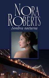 Sombra nocturna – Nora Roberts [ePub & Kindle]