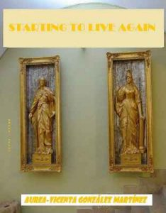 Starting to live again – Aurea-Vicenta González Martínez [ePub & Kindle] [English]