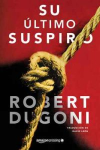 Su último suspiro – Robert Dugoni, David León [ePub & Kindle]