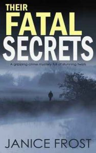 Their Fatal Secrets a gripping crime mystery full of stunning twists – Janice Frost [ePub & Kindle] [English]