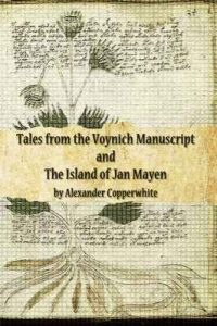 Tales from the Voynich Manuscript and The Island of Jan Mayen – Alexander Copperwhite, Donald Snowden [ePub & Kindle] [English]