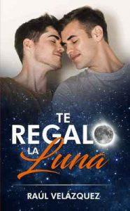 Te Regalo La Luna – Raúl Velázquez [ePub & Kindle]
