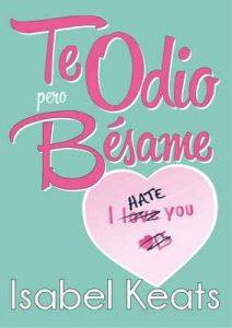 Te odio, pero bésame – Isabel Keats [ePub & Kindle]