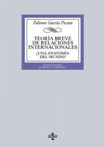 Teoría breve de Relaciones Internacionales (Derecho – Biblioteca Universitaria De Editorial Tecnos) – Paloma García Picazo [ePub & Kindle]