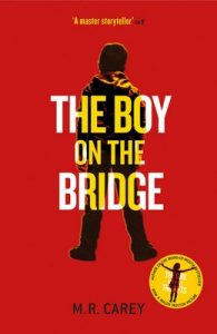 The Boy on the Bridge – M. R. Carey [ePub & Kindle] [English]