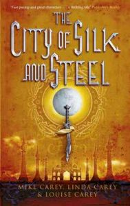 The City of Silk and Steel – M. R. Carey, Linda Carey [ePub & Kindle] [English]